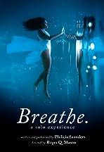 Breathe. A Solo Experience