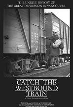 Catch the Westbound Train