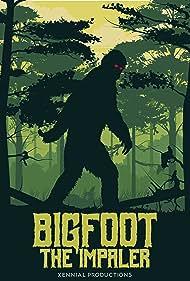 Bigfoot the Impaler