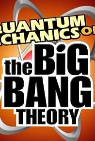 Primary photo for The Big Bang Theory: Quantum Mechanics of the Big Bang Theory