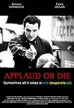 Applaud or Die!!