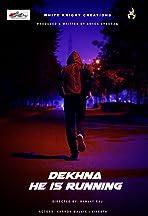 Dekhna He is Running