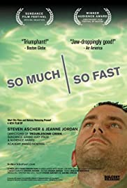So Much So Fast (2006) Poster - Movie Forum, Cast, Reviews