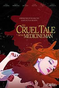 The Cruel Tale of the Medicine Man (2016)