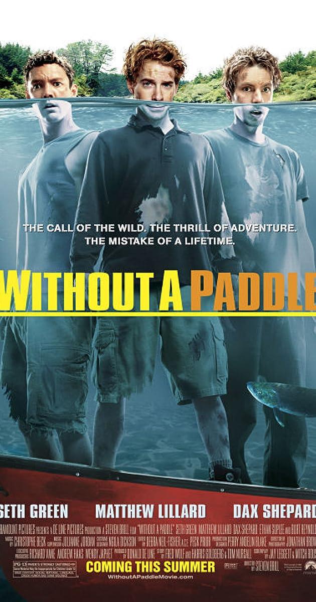 Without a Paddle (2004) - Soundtracks - IMDb