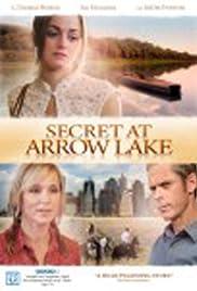 Secret at Arrow Lake(2009) Poster - Movie Forum, Cast, Reviews