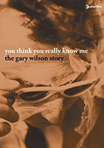 Full movie full hd download You Think You Really Know Me: The Gary Wilson Story by none [320p]