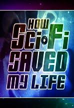 Sci-Fi Saved My Life