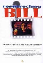 Resurrecting Bill