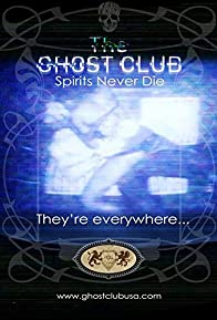 Primary photo for The Ghost Club: Spirits Never Die