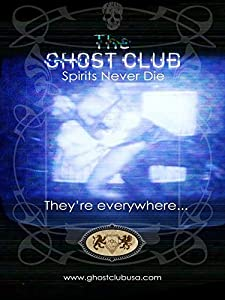 Movies bluray free download The Ghost Club: Spirits Never Die [[movie]