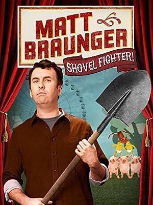 Where to stream Matt Braunger: Shovel Fighter