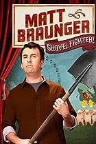 Matt Braunger: Shovel Fighter