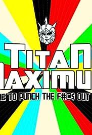 Titan Maximum Poster