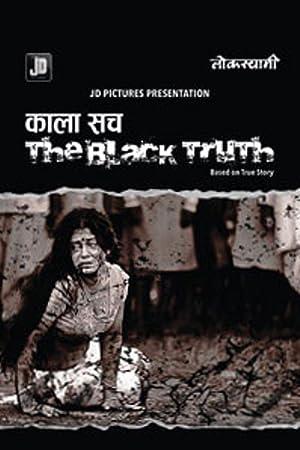 Kala Sach: The Black Truth movie, song and  lyrics