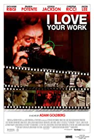 I Love Your Work (2005) Poster - Movie Forum, Cast, Reviews