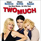 Antonio Banderas, Melanie Griffith, and Daryl Hannah in Two Much (1995)