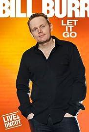 Bill Burr: Let It Go Poster