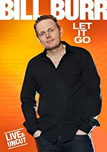High quality movie trailer downloads Bill Burr: Let It Go [[movie]