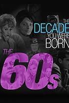 The Decade You Were Born: The 1960's