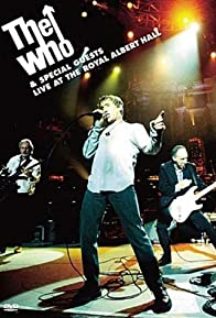 Primary photo for The Who and Special Guests Live at the Royal Albert Hall