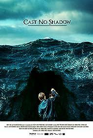 Cast No Shadow (2014)