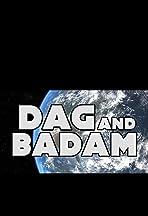 Dag and Badam