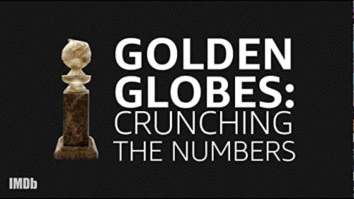 Golden Globes: Crunching the Numbers