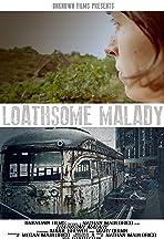 Loathsome Malady