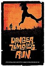 Danger. Zombies. Run.