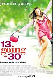 13 Going on 30 (2004) Poster - Movie Forum, Cast, Reviews