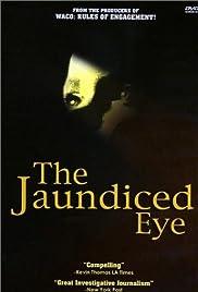 The Jaundiced Eye(1999) Poster - Movie Forum, Cast, Reviews