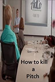 How to Kill a Pitch (2012)