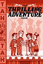 Thrilling Adventure Hour Live (2015) Poster