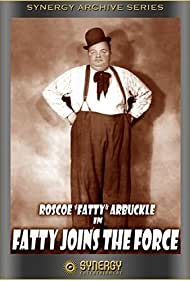 Fatty Joins the Force (1913) Poster - Movie Forum, Cast, Reviews