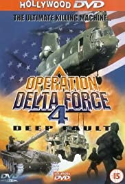 Operation Delta Force 4: Deep Fault (1999) Poster - Movie Forum, Cast, Reviews