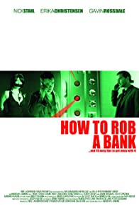 Primary photo for How to Rob a Bank (and 10 Tips to Actually Get Away with It)