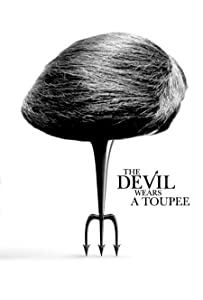 Adult downloades free movie The Devil Wears a Toupee by [hdrip]