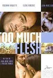Too Much Flesh Poster