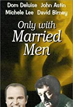 Only with Married Men