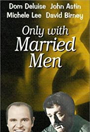 Only with Married Men Poster