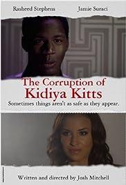 The Corruption of Kidiya Kitts Poster