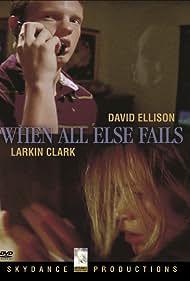 When All Else Fails (2005)