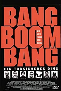 Primary photo for Bang Boom Bang - Ein todsicheres Ding