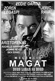 Melencio Magat: Dugo laban dugo Poster