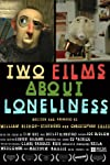 Two Films About Loneliness (2014)