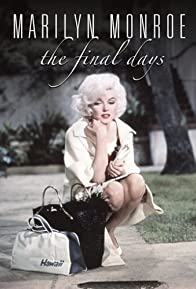 Primary photo for Marilyn Monroe: The Final Days