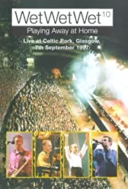 Wet Wet Wet Playing Away at Home: Live at Celtic Park Glasgow Poster