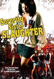 Sorority Sister Slaughter(2007) Poster - Movie Forum, Cast, Reviews