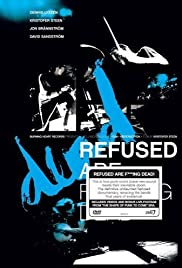 Refused Are Fucking Dead(2006) Poster - Movie Forum, Cast, Reviews